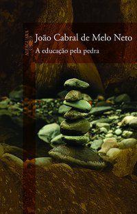 A EDUCAÇÃO PELA PEDRA - NETO, JOÃO CABRAL DE MELO
