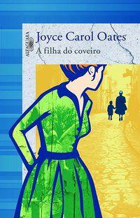A FILHA DO COVEIRO - OATES, JOYCE CAROL