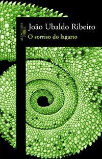 O SORRISO DO LAGARTO - RIBEIRO, JOÃO UBALDO
