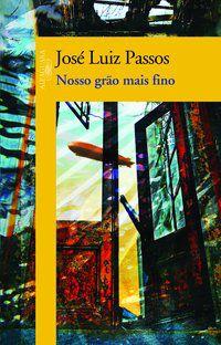 NOSSO GRÃO MAIS FINO - PASSOS, JOSÉ LUIZ