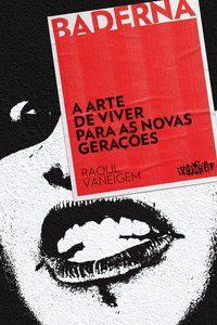A ARTE DE VIVER PARA AS NOVAS GERAÇÕES - VANEIGEM, RAOUL