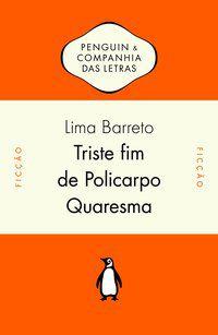 TRISTE FIM DE POLICARPO QUARESMA - BARRETO, LIMA