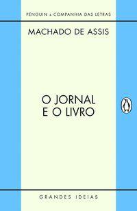 O JORNAL E O LIVRO - ASSIS, MACHADO DE