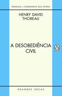 A DESOBEDIÊNCIA CIVIL - THOREAU, HENRY DAVID
