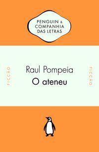 O ATENEU - POMPÉIA, RAUL
