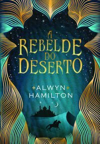 A REBELDE DO DESERTO - HAMILTON, ALWYN