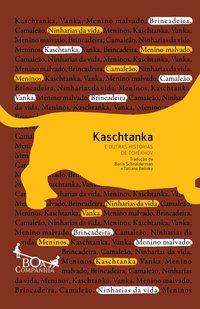KASCHTANKA E OUTRAS HISTÓRIAS DE TCHÉKHOV - TCHÉKHOV, ANTON