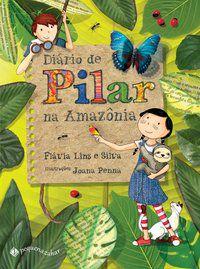 DIÁRIO DE PILAR NA AMAZÔNIA - LINS E SILVA, FLÁVIA