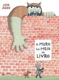 O MURO NO MEIO DO LIVRO - AGEE, JON