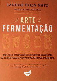A ARTE DA FERMENTAÇÃO - ELLIX KATZ, SANDOR