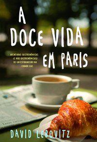 A DOCE VIDA EM PARIS - LEBOVITZ, DAVID