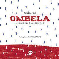 OMBELA A ORIGEM DAS CHUVAS - ONDJAKI