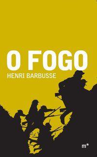 O FOGO - BARBUSSE, HENRI