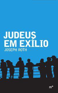 JUDEUS EM EXÍLIO - ROTH, JOSEPH