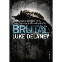 BRUTAL - DELANEY, LUKE
