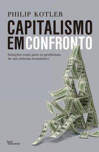 CAPITALISMO EM CONFRONTO - KOTLER, PHILIP