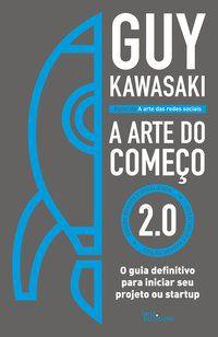 A ARTE DO COMEÇO 2.0 - KAWASAKI, GUY