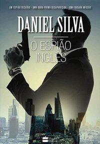 O ESPIÃO INGLÊS - SILVA, DANIEL