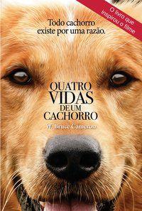 QUATRO VIDAS DE UM CACHORRO - CAMERON, W. BRUCE