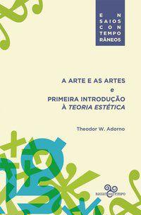A ARTE E AS ARTES - ADORNO, THEODOR W.