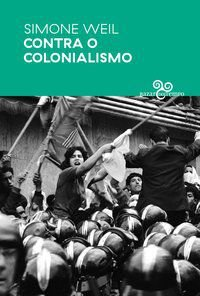 CONTRA O COLONIALISMO - WEIL, SIMONE