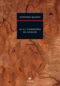 AS 4+1 CONDIÇÕES DA ANÁLISE - QUINET, ANTONIO