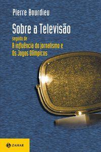 SOBRE A TELEVISÃO - BOURDIEU, PIERRE