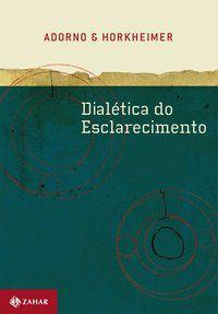 DIALÉTICA DO ESCLARECIMENTO - HORKHEIMER, MAX