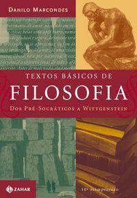 TEXTOS BÁSICOS DE FILOSOFIA - MARCONDES, DANILO
