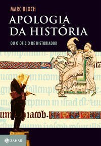 APOLOGIA DA HISTÓRIA - BLOCH, MARC