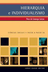 HIERARQUIA E INDIVIDUALISMO - CAMARGO LEIRNER, PIERO DE
