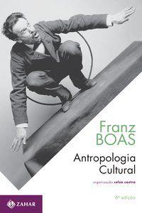 ANTROPOLOGIA CULTURAL - BOAS, FRANZ