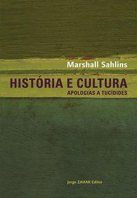 HISTÓRIA E CULTURA - SAHLINS, MARSHALL