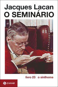 O SEMINÁRIO, LIVRO 23 - LACAN, JACQUES