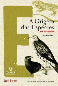 A ORIGEM DAS ESPÉCIES DE DARWIN - BROWNE, JANET