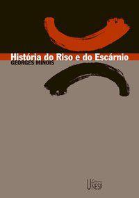 HISTÓRIA DO RISO E DO ESCÁRNIO - MINOIS, GEORGES