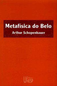METAFÍSICA DO BELO - SCHOPENHAUER, ARTHUR