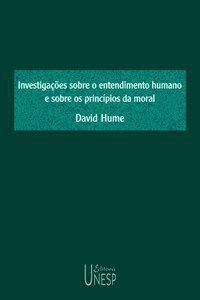 INVESTIGAÇÕES SOBRE O ENTENDIMENTO HUMANO E SOBRE OS PRINCÍPIOS DA MORAL - HUME, DAVID