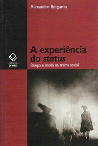 A EXPERIÊNCIA DO STATUS - BERGAMO, ALEXANDRE