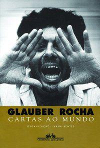 CARTAS AO MUNDO - ROCHA, GLAUBER