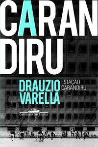 ESTAÇÃO CARANDIRU - VARELLA, DRAUZIO