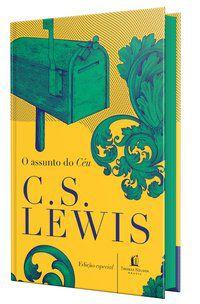 O ASSUNTO DO CÉU - LEWIS, C.S.
