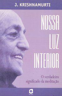NOSSA LUZ INTERIOR - KRISHNAMURTI, J.