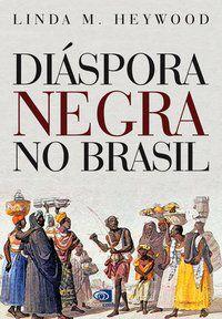 DIÁSPORA NEGRA NO BRASIL -