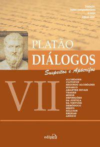 DIÁLOGOS VII – SUSPEITOS E APÓCRIFOS - PLATÃO