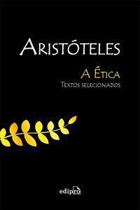 A ÉTICA - ARISTÓTELES