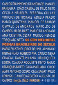 OS CEM MELHORES POEMAS BRASILEIROS DO SÉCULO - VÁRIOS AUTORES