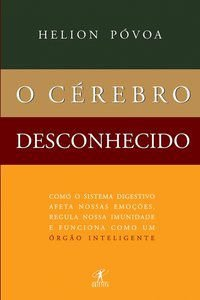 O CÉREBRO DESCONHECIDO - PÓVOA, HELION