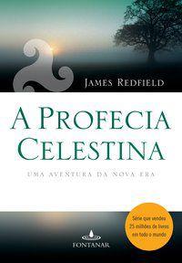A PROFECIA CELESTINA - REDFIELD, JAMES