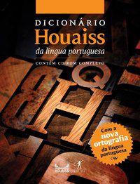 DICIONÁRIO HOUAISS DA LÍNGUA PORTUGUESA - VÁRIOS AUTORES